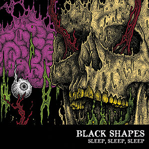 Black Shapes - Sleep Sleep Sleep CD