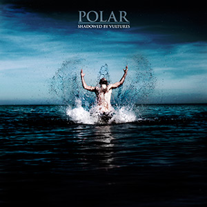 Polar - Shadowed By Vultures CD