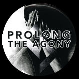 Prolong The Agony - All We Are Badge